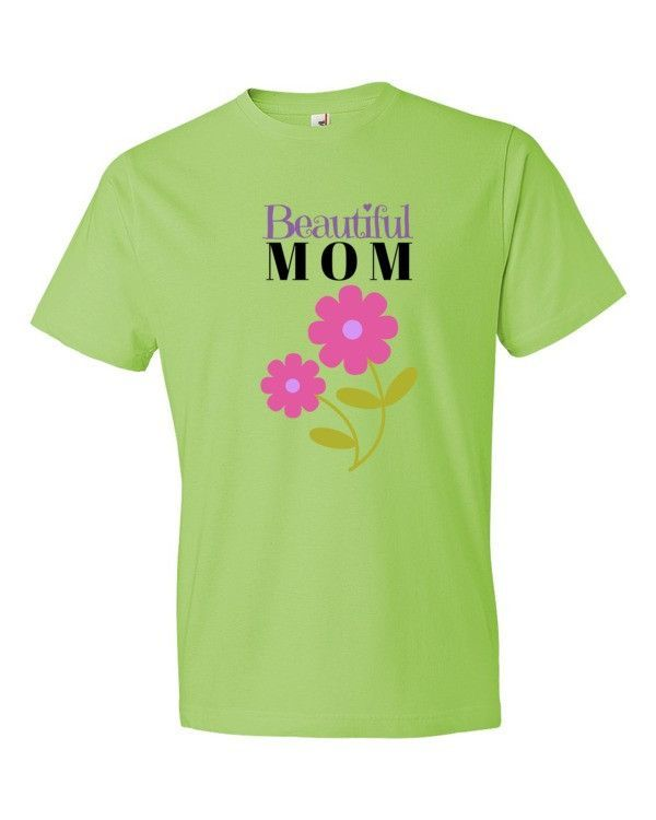 Beautiful Mom Mothers Day 100% Cotton T Shirt