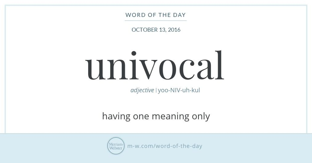 Earliest Known Print Evidence Of Univocal, In The Sense Of U0027having One  Meaning Only,u0027 Dates The Word To The Mid 1500s, Somewhat Earlier Than Its  More ...
