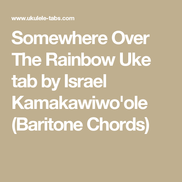 Somewhere Over The Rainbow Uke Tab By Israel Kamakawiwoole