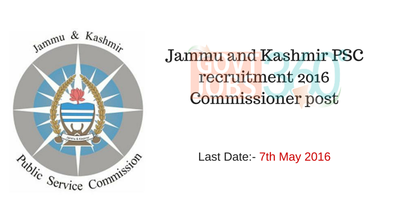 Jammu Kashmir PSC recruitment 2016 - Commissioner post
