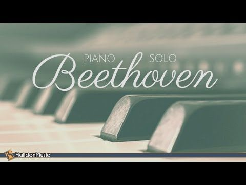 Beethoven Piano Solo Youtube Beethoven Classical Music