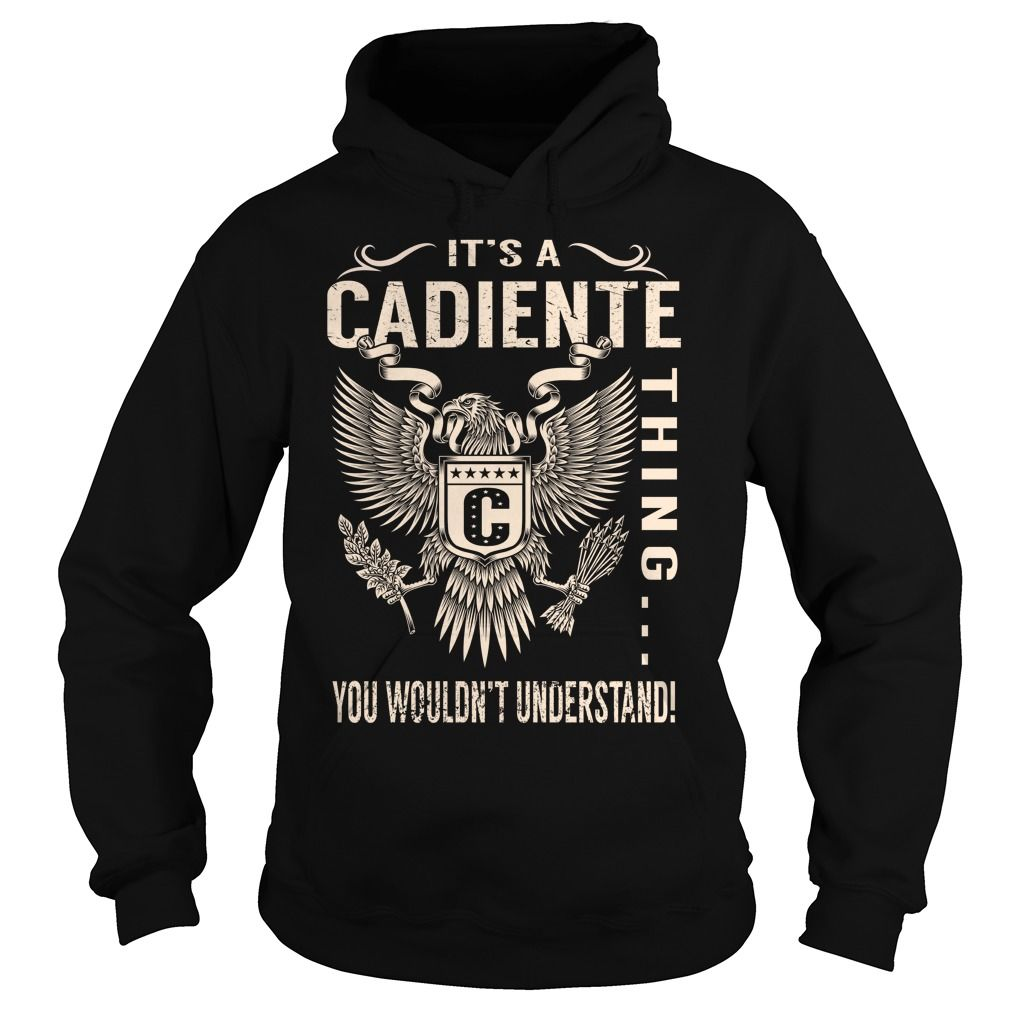Its a CADIENTE Thing You Wouldnt Understand - Last Name, Surname T-Shirt (Eagle)