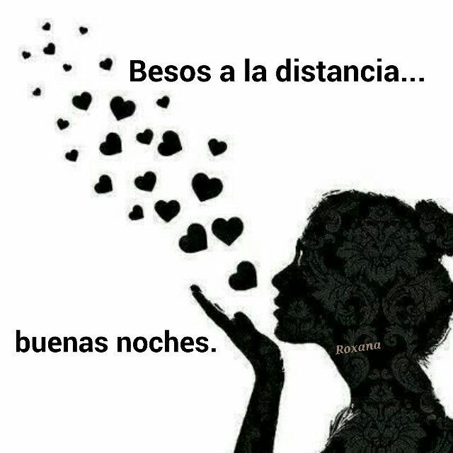 Besos A La Distancia Good Night Quotes Amor Quotes Night Pictures