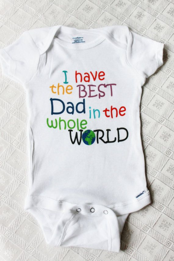 6bc48ec1f I have the Best Dad in the Whole World - New Dad Gift Idea | Baby ...
