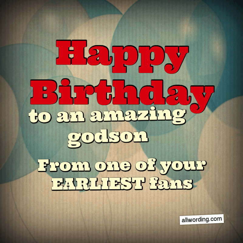 25 Ways To Say Happy Birthday To A Godson