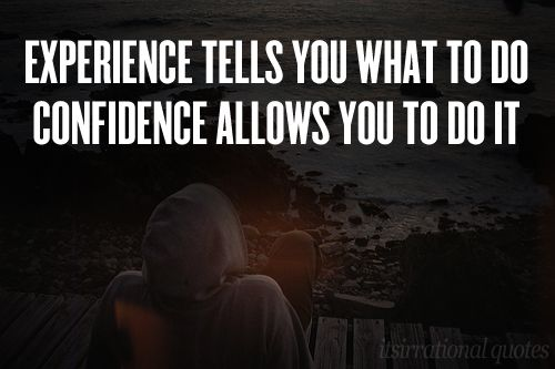 Experience Vs Confidence Confidence Pinterest Drake Quotes