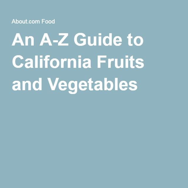 An A-Z Guide to California Fruits and Vegetables