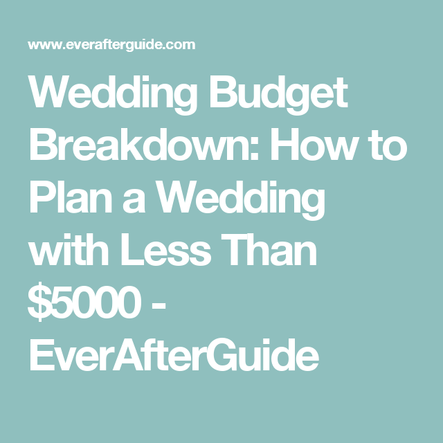 How to plan a wedding with less than 5000 wedding budget wedding budget breakdown how to plan a wedding with less than 5000 everafterguide junglespirit Choice Image