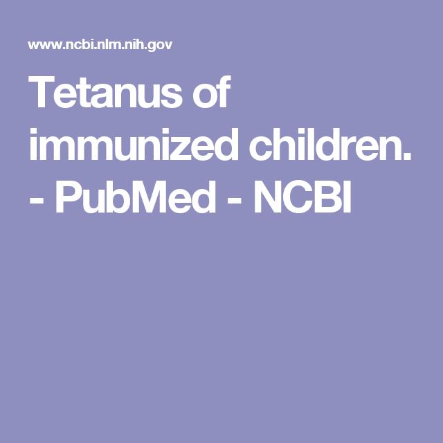 Tetanus of immunized children.  - PubMed - NCBI