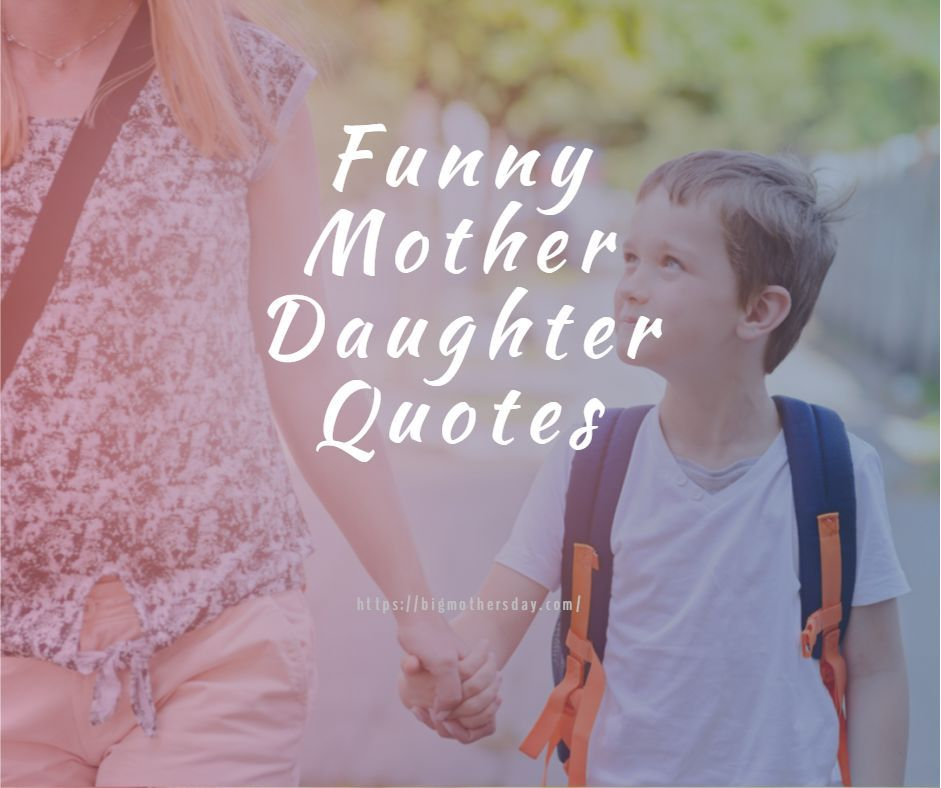 Funny Mother Daughter Quotes Funnymotherdaughterquotes Funnymotherdaughterquoteshum Mother Daughter Quotes Funny Mother Daughter Quotes Daughter Quotes Funny