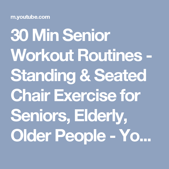 30 Minutes In Chair Exercises For Seniors Lazy Boy Computer Min Senior Workout Routines Standing Seated Exercise Elderly Older People Youtube