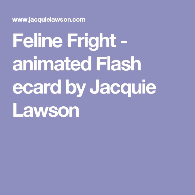 Feline Fright - animated Flash ecard by Jacquie Lawson