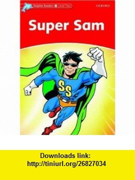Dolphin readers level 2 425 word vocabulary super sam dolphin readers level 2 425 word vocabulary super sam 9780194400923 craig wright fandeluxe Images
