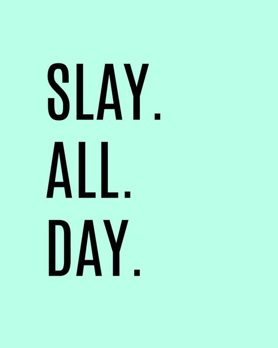 Slay All Day Quote Mint Green Printable Download Green