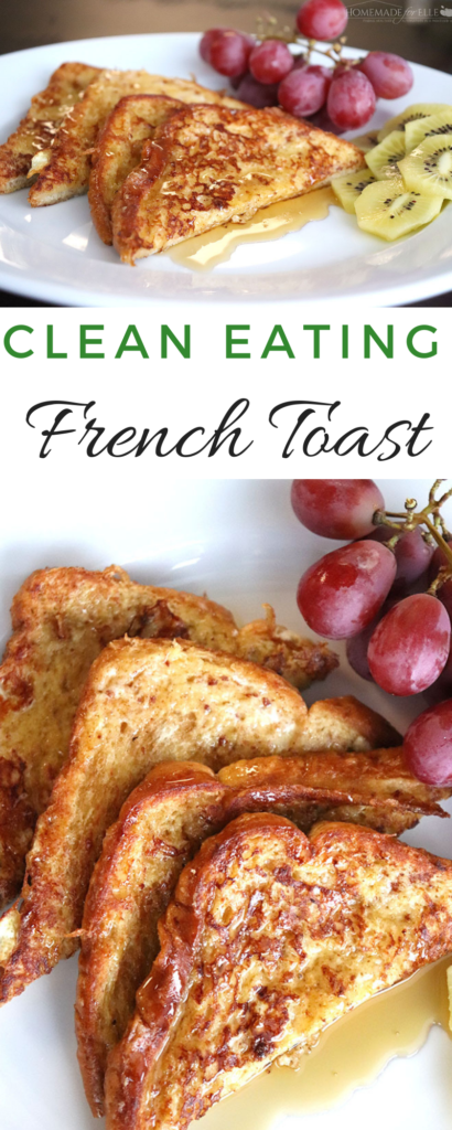 Clean Eating French Toast {A 15 Minute Recipe!} ⋆ Homemade for Elle
