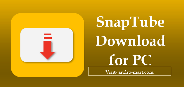 Snaptube Download For Pc Free Youtube Video Downloader