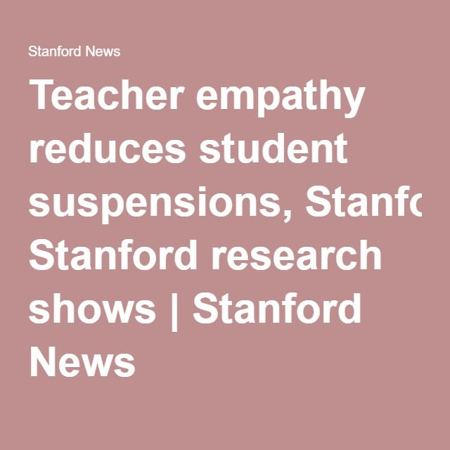 Teacher empathy reduces student suspensions, Stanford research shows | Stanford News