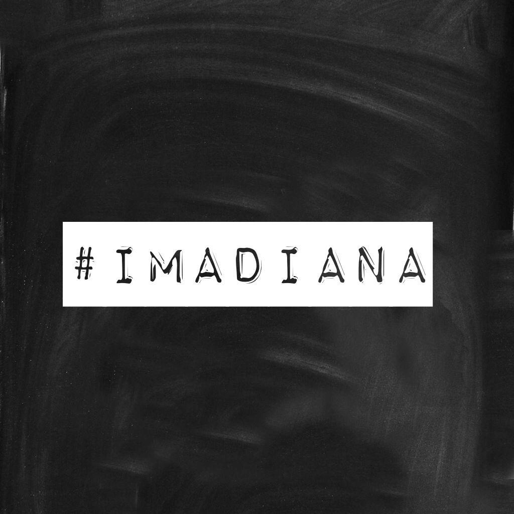 #ImADiana