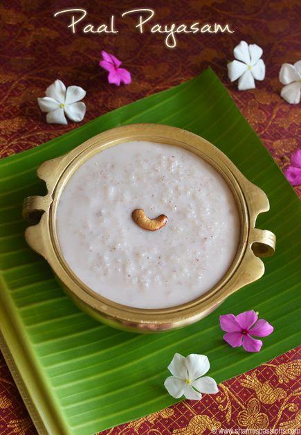 Kerala Paal Payasam Recipe Unakkalari Payasam Onam Sadya Recipes Sharmis Passions Indian Food Recipes Indian Snack Recipes Indian Desserts