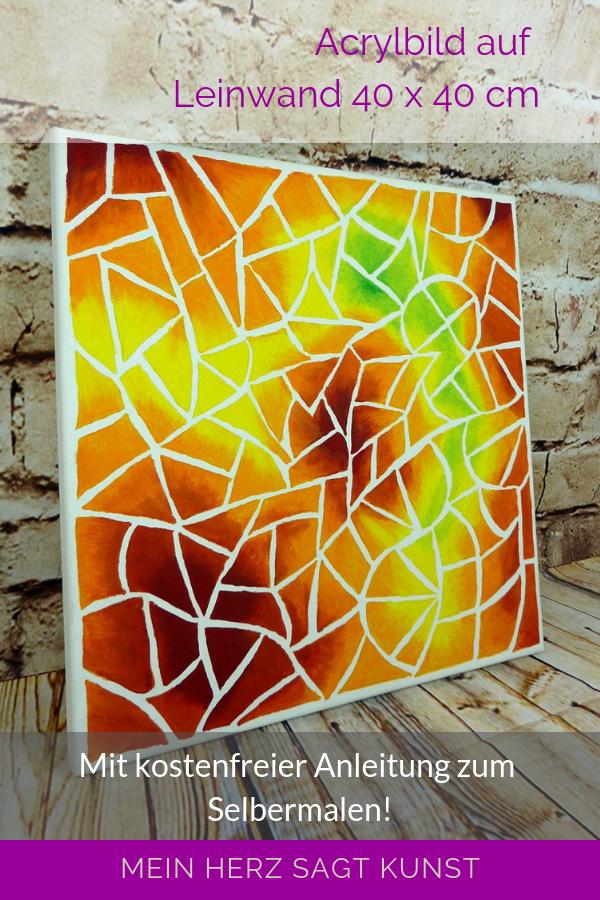 Acrylbild mit Mosaik Optik - Idee zum Malen   Mein Herz sagt Kunst #selbstgemachteleinwandkunst