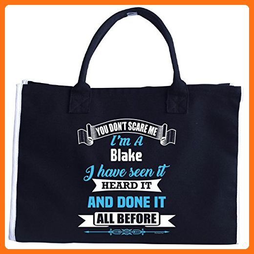 Im A Blake. You Dont Scare Me. Ive Heard It All - Tote Bag - Totes (*Amazon Partner-Link)