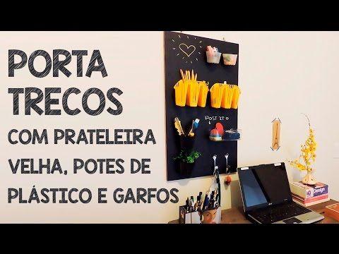PORTA TRECOS COM PRATELEIRA VELHA, POTINHOS E GARFOS - Webserie: Utensílios de Cozinha#5 - YouTube