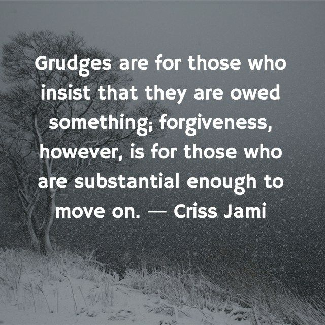 Moving Forward Letting Go Quotes Forgiveness Criss Jami Forgiveness Selflove Love Movingforw Letting Go Quotes Quotes About Moving On New Adventure Quotes