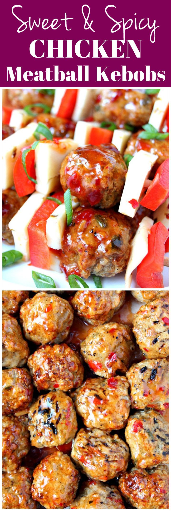 Sweet and Spicy Chicken Meatball Kebobs Recipes - fun way to serve spicy chicken meatballs glazed with sweet chili sauce. Bright and colorful appetizer for your next party!