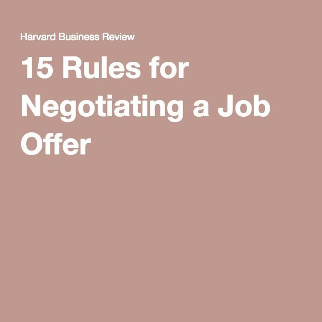 15 Rules for Negotiating a Job Offer Job offer - negotiating job offers