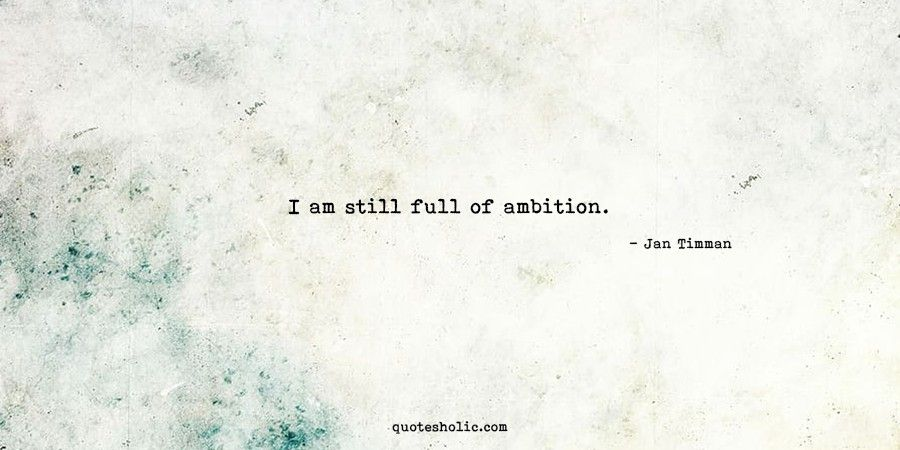 Quotes About Ambition Quotesholic Com In 2020 Ambition Quotes Good Life Quotes Quotes