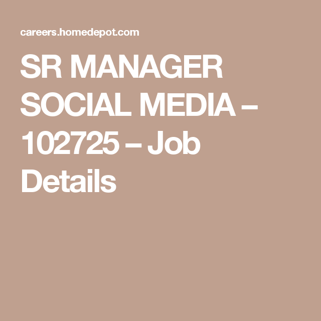 Sr Manager Social Media    Job Details  Job Descriptions