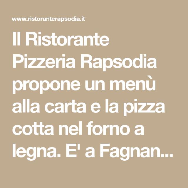Il Ristorante Pizzeria Rapsodia propone un menù alla carta