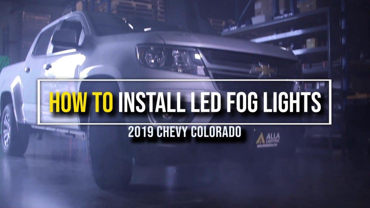 How To Replace Install 2015 2020 Chevy Colorado Fog Light W Led Chevy Colorado Led Fog Lights Car Led Lights