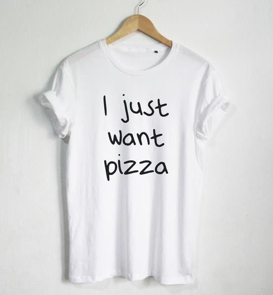 Buy I just want Pizza Letters Print Women T shirt Cotton Casual ...