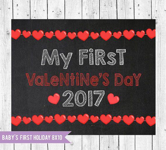 Babyu0027s First Valentineu0027s Day Sign Photo Prop Chalkboard 8x10, Valentines Day  2017, Happy Valentineu0027s