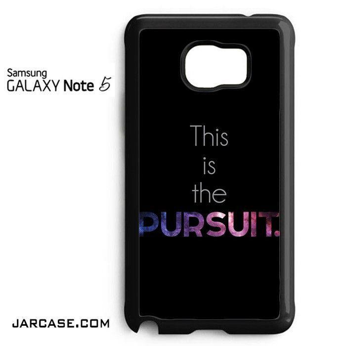 This Is the pursuit Phone case for samsung galaxy note 5 and another devices