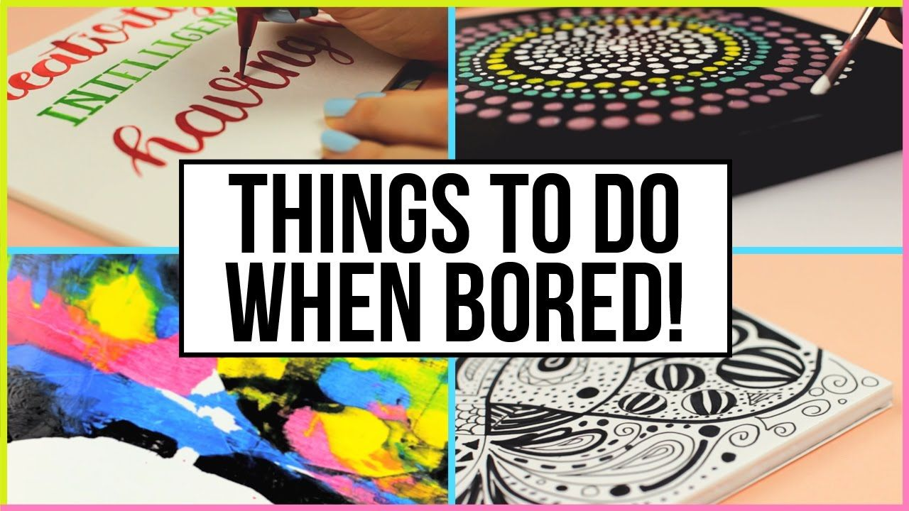 Fun & Creative Things To Do When You Are Bored At Home