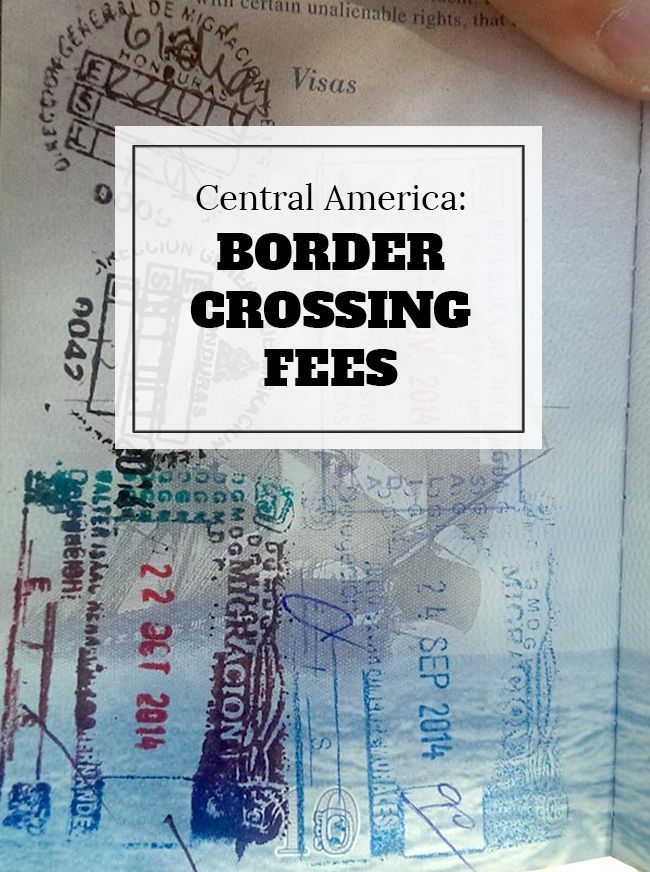 Central America Border Crossing Fees Central america South