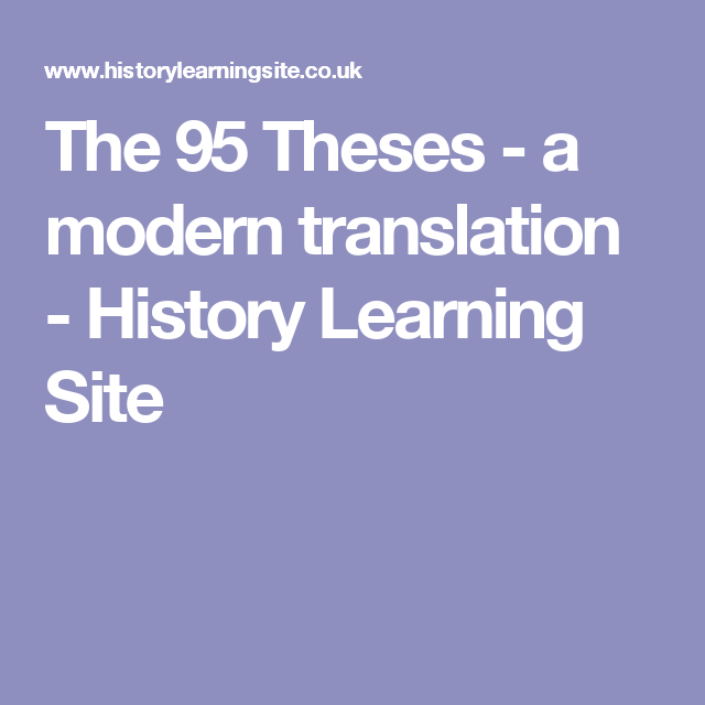 the theses a modern translation history learning site  the 95 theses a modern translation history learning site
