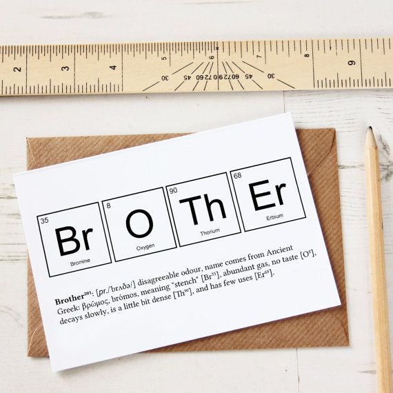 FUNNY BROTHER ELEMENTS Cards. Funny Sibling Joke Greeting Birthday Greeting  Card Science Chemistry Periodic Table Breaking Bad Big Bang Uk