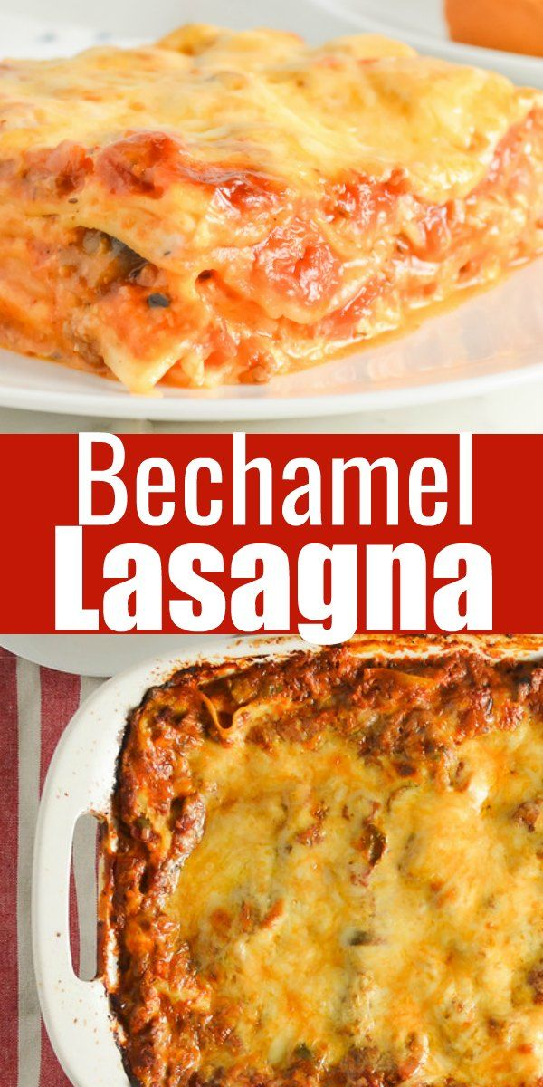 The Most Delicious Lasagna Ever Bechamel Takes The Place Of