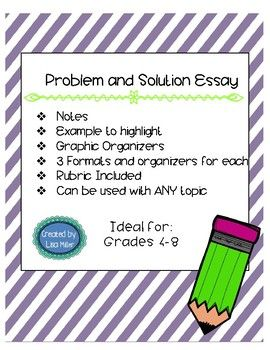 Problem And Solution Essay With Guided Notes Organizers Samples A Rubric