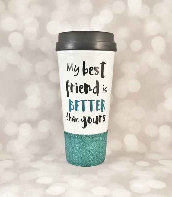 Best Friend Funny Travel Coffee Mug My By Sipanddazzle