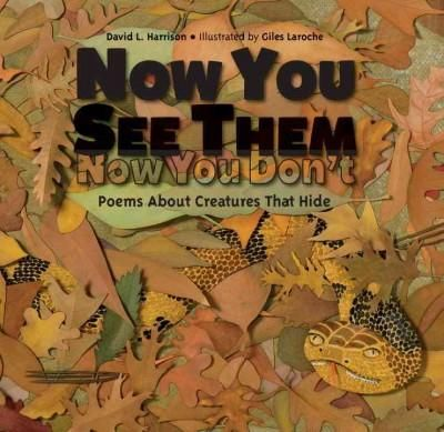 Now You See Them, Now You Don't: Poems About Creatures That Hide