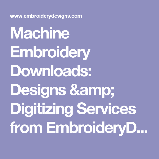 Machine Embroidery Downloads Designs Digitizing Services From