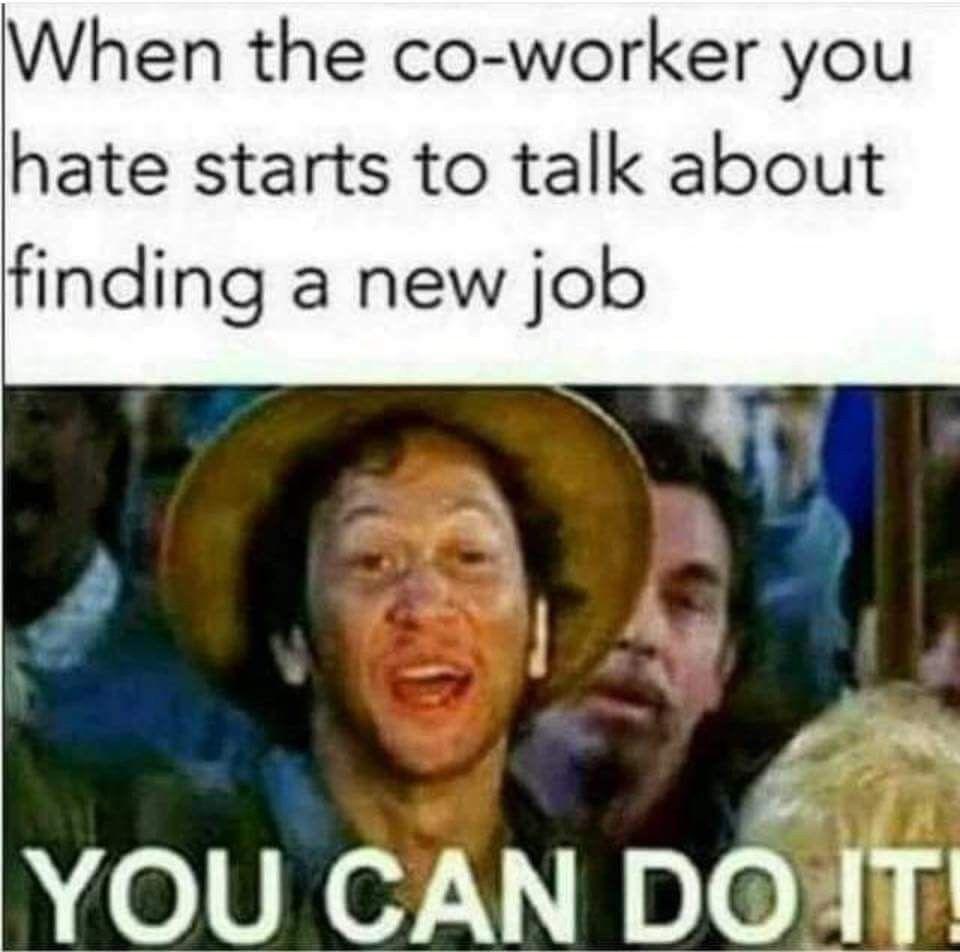 Pin by Jean Bengtson on CoWorkers Work humor, Job humor