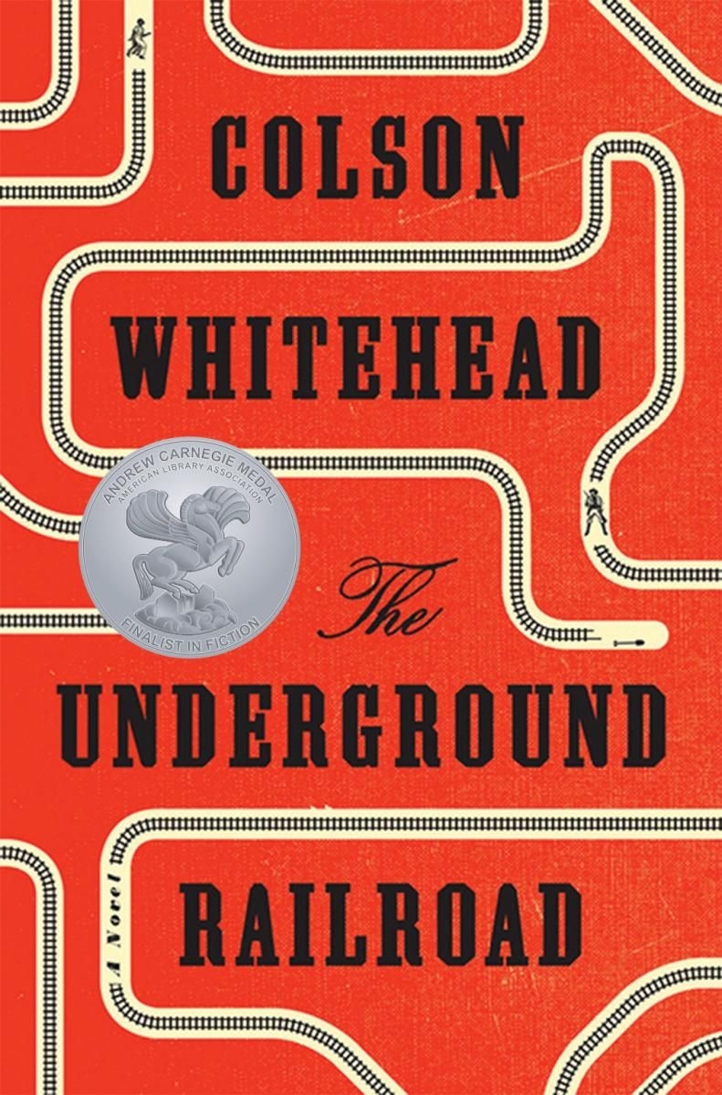 The Underground Railroad by Colson Whitehead (Fiction ...