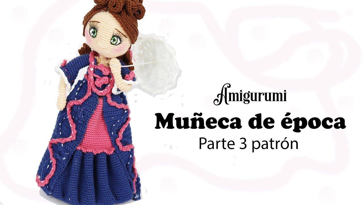 Amigurumi muñeca de época, parte 3/5 patrón gratis | Dolls amigurimi ...