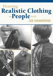 Drawing Realistic Clothing and People with Lee Hammond eBook