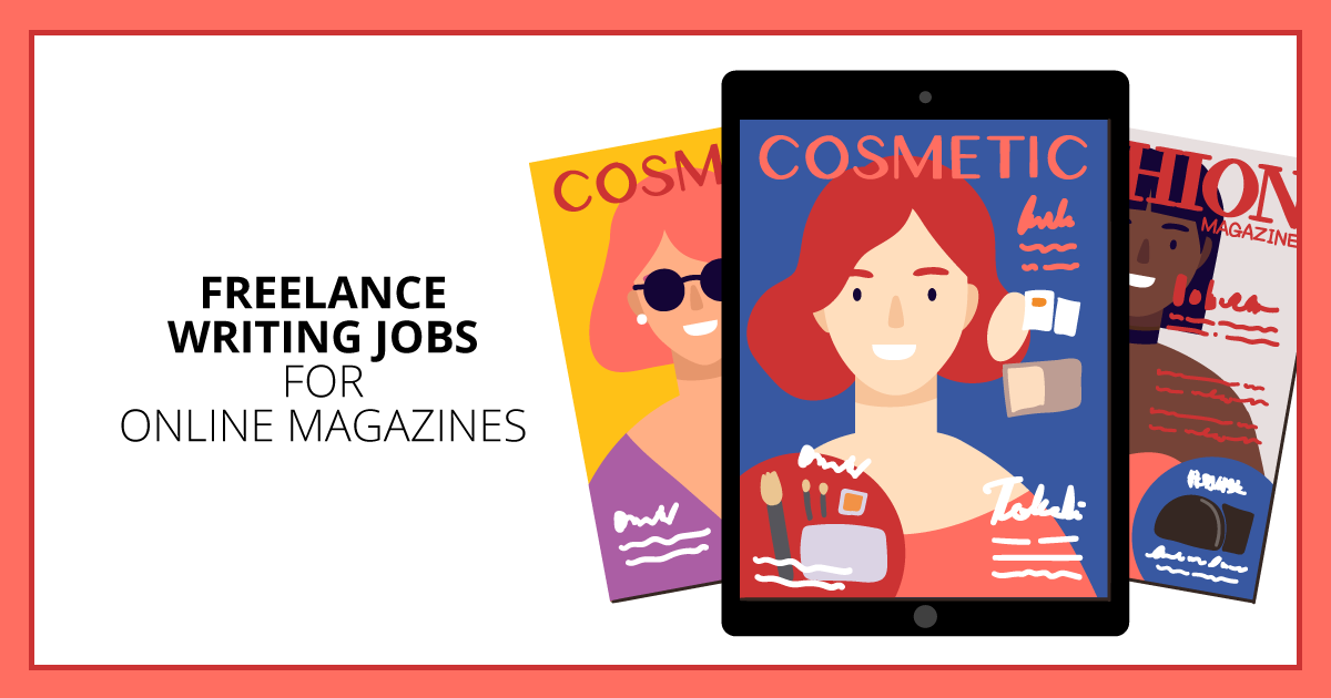 Looking For Freelance Writing Jobs Online Magazines Can Be A Great Place To Pitch Editors Story Ideas An In 2020 Freelance Writing Writing Jobs Freelance Writing Jobs